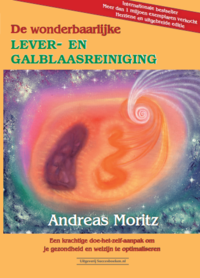 De wonderbaarlijke lever- en galblaaszuivering van Andreas Moritz [Actie: Bij aankoop van dit boek betaalt u geen verzendkosten over uw gehele bestelling].